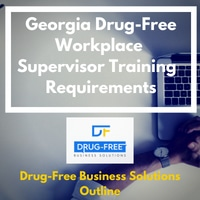 Georgia Drug-Free Workplace Supervisor Training Requirements Banner with a laptop and hands on a whit table from an above view in the background.