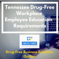 Tennessee Drug-Free Workplace Employee Education Requirements Banner
